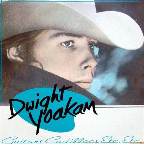 Dwight Yoakam Guitars Cadillacs by Dwight Yoakam Guitars Cadillacs Etc Etc Vinyl Lp