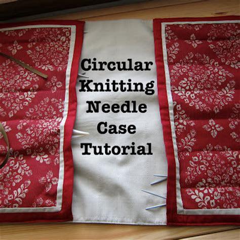 knitting pattern knitting needle case the gauge wars circular knitting needle case tutorial