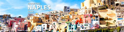 cruise from italy naples italy cruise port 2018 and 2019 cruises from