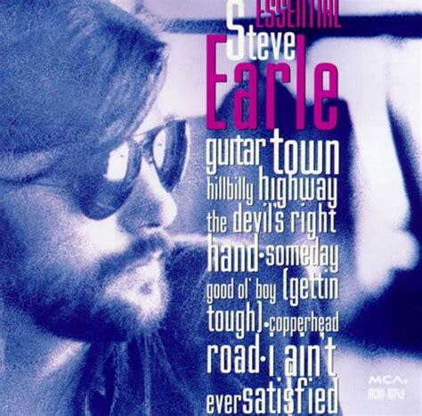 s day lyrics steve earle essential steve earle steve earle songs reviews