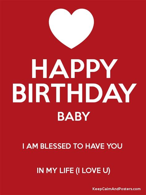 Wishing My Baby Happy Birthday Happy Birthday Baby I Am Blessed To Have You In My Life I