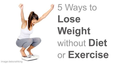 9 Most Ways To Lose Weight by 5 Ways To Lose Weight Without Diet Or Exercise