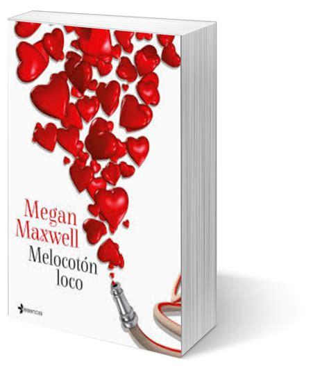 melocoton loco noventa y dos libros blog literario quiero leer melocot 243 n loco de megan maxwell