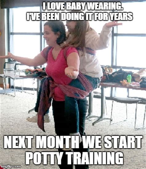 Potty Training Memes - babywearing imgflip
