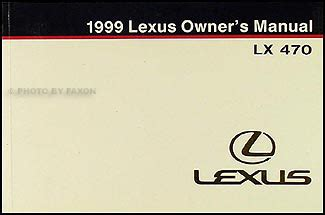 automotive service manuals 2006 lexus lx user handbook 1999 lexus lx 470 owners manual original
