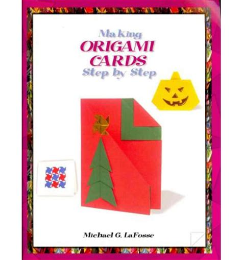 How To Make Origami Cards Step By Step - origami cards step by step michael g lafosse