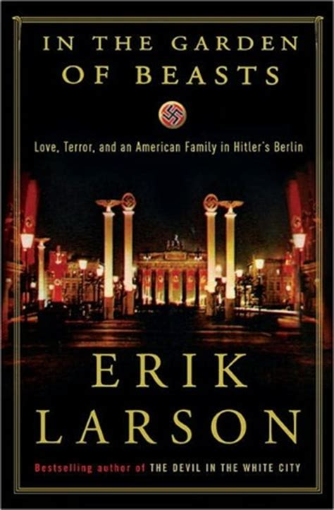 In The Garden Of The Beasts by Erik Larson S In The Garden Of Beasts An American