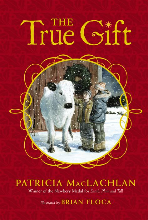 as as true books the true gift book by maclachlan brian floca