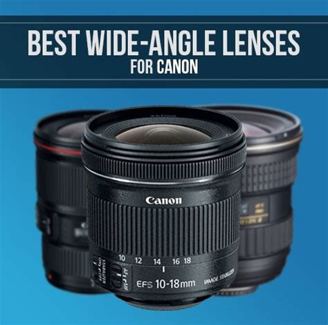 Best Wideangle Lenses For Canon Dslrs Smashing Camera Best Canon Lens For Landscape