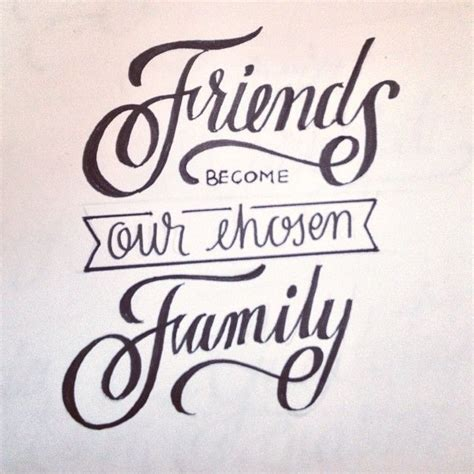 A Friend Of The Family by Friends That Become Family Quotes Quotesgram