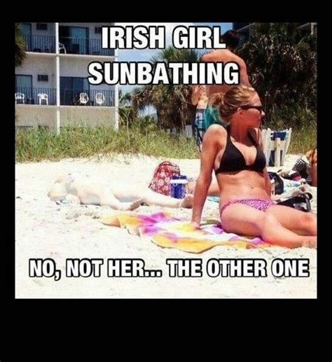 White Girl Tanning Meme - 25 best ideas about irish girl sunbathing on pinterest
