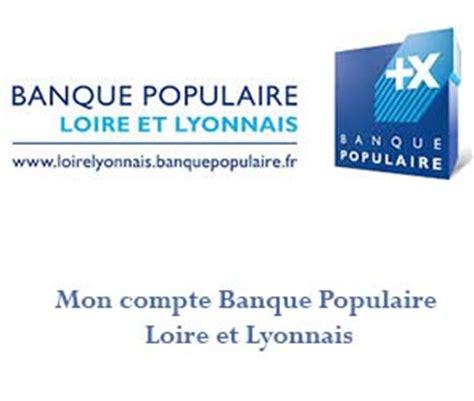 banque populaire loire et lyonnais si鑒e banque populaire loire et lyonnais cyberplus