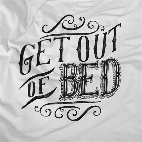 get out of bed quotes get out of bed quotes quotesgram