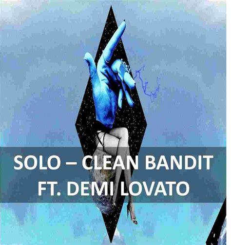 lirik solo feat demi lovato solo clean bandit feat demi lovato guitar chords