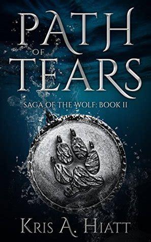 Saga Of The Wolf path of tears saga of the wolf book 2 by kris a hiatt