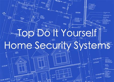 top do it yourself home security system list from experts