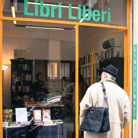 libreria libri liberi libri liberi a bologna la prima libreria dove i testi non