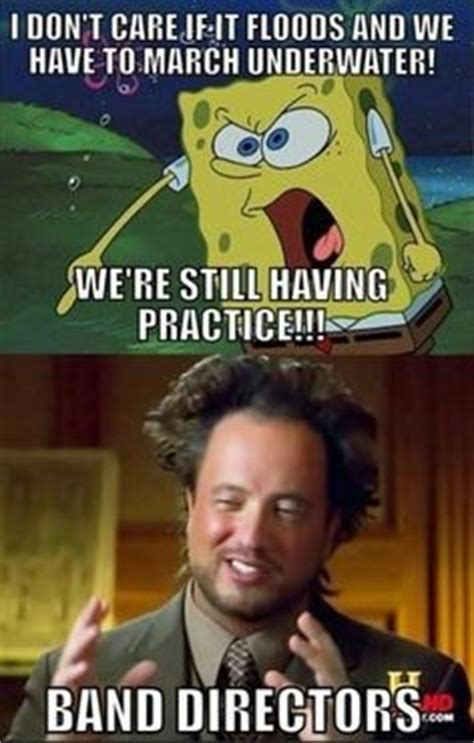 Band Practice Meme - quotes about band directors quotesgram