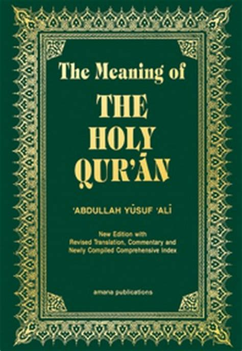the meaning of books the meaning of the holy qur an by abdullah yusuf ali