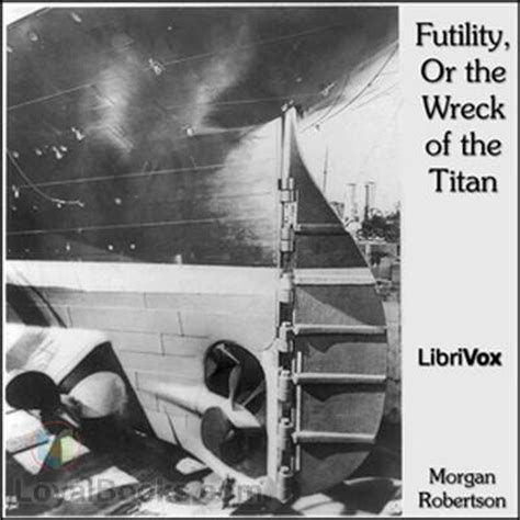 the wreck of the titan by robertson futility or the wreck of the titan by robertson