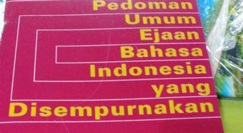 Kamus Bahasa Indonesia Dilengkapi Eyd Dan Pantun tiga perbedaan eyd dan ebi bahasa indonesia