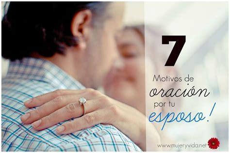 imagenes de orar por tu pareja 7 motivos de oraci 243 n por tu esposo blogs cristianos en