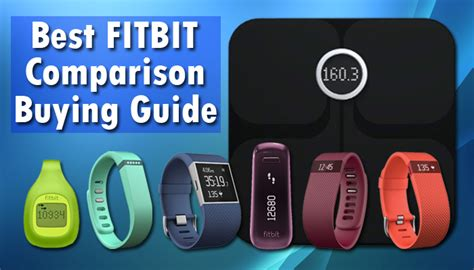 best fitbit product best fitbit reviews 2017 comparison and buying guide