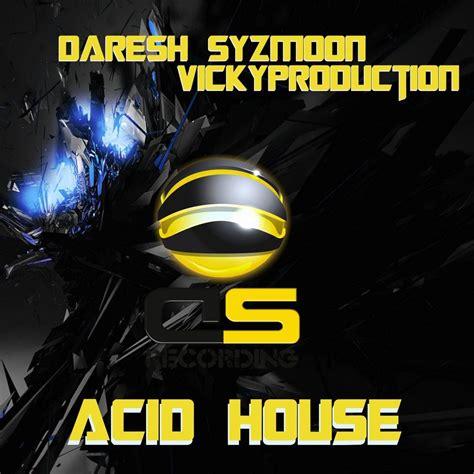 acid house music acid house daresh syzmoon mp3 buy full tracklist