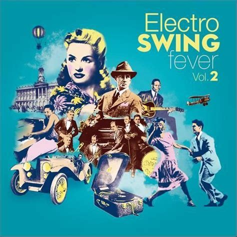 electro swing fever electro swing fever vol 2 mp3 buy tracklist