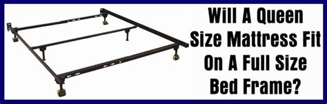 will a mattress fit a bed frame will a size mattress fit on a size bed frame