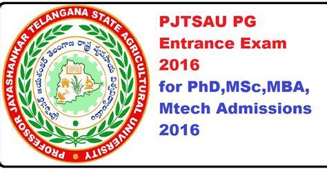 Exams For Mba Entrance 2016 by Pjtsau Pg Entrance 2016 For Phd Msc Mba Mtech
