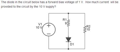 bias diode circuit the diode in the circuit below has a forward bias chegg