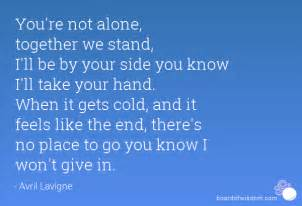 you re not alone together we stand i ll be by your side