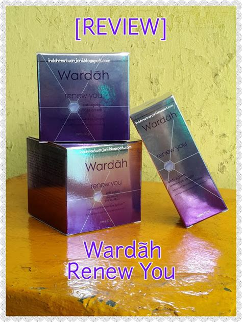Wardah Intensive Day indah restu anjani review wardah renew you anti aging