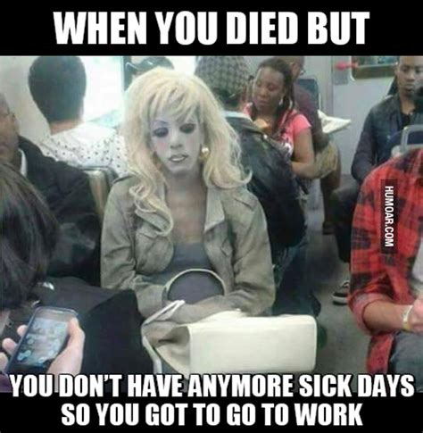died   dont  anymore sick days