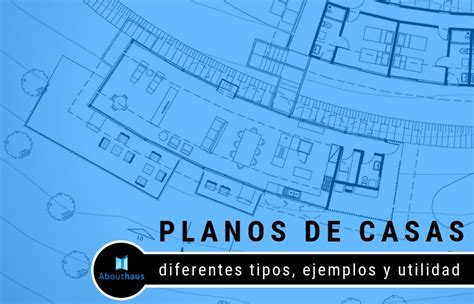 planos de casas diferentes tipos ejemplos  utilidad