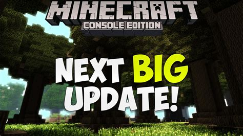 Big 8 An Update by Minecraft Xbox Playstation Next Big Update Evidence