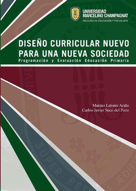 diseo curricular nacional de educacion primaria 2015 dise 241 o curricular nuevo para una nueva sociedad