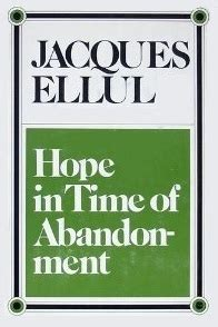 i this reaches in time books in time of abandonment by jacques ellul reviews