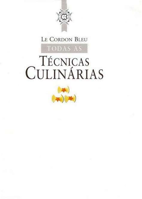 cocina completa le cordon bleu t 233 cnicas culin 225 rias le cordon bleu food gastronomia