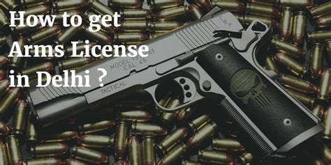 where to get license how to get arms license in delhi fresh renewal