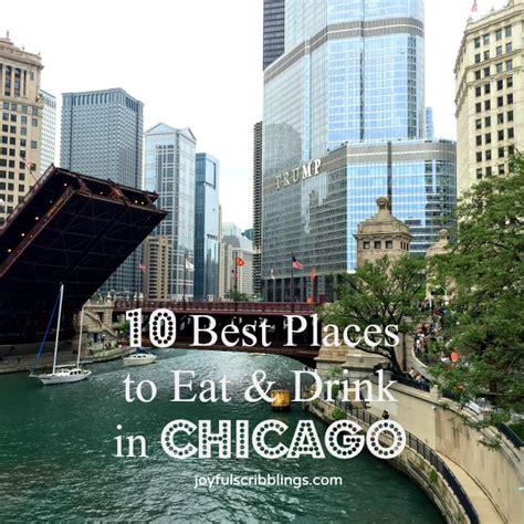10 best places to eat drink in chicago joyful scribblings