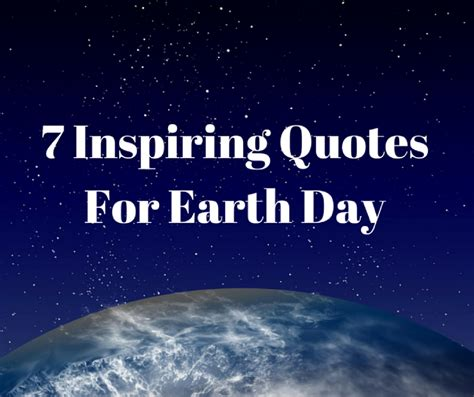 7 Inspiring Date Ideas by 7 Inspiring Quotes For Earth Day