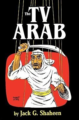the tv arab the tv arab by g shaheen reviews discussion