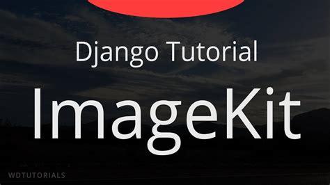 django tutorial in bangla django thumbnail tutorial imagekit