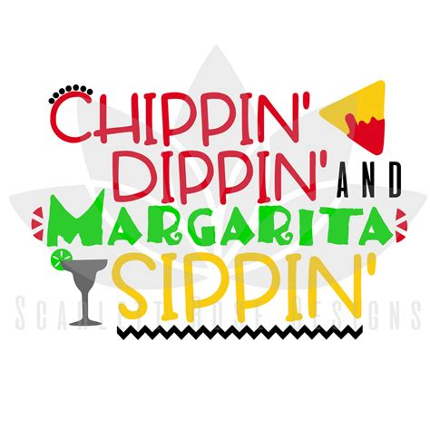 margarita svg chippin dippin and margarita sippin cinco de mayo svg
