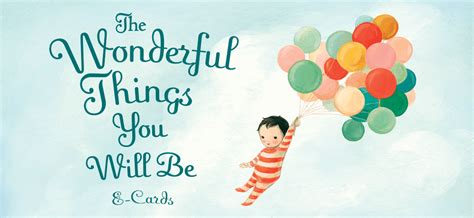 the wonderful things you will be books the wonderful things you will be e card
