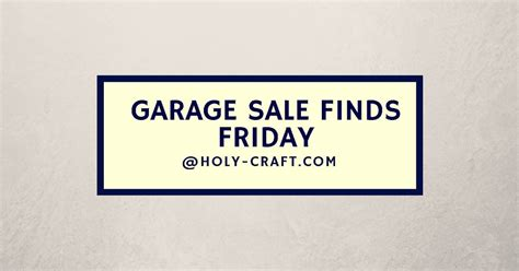 Garage Sale Information by Garage Sale Finds Friday Summer C Counselor