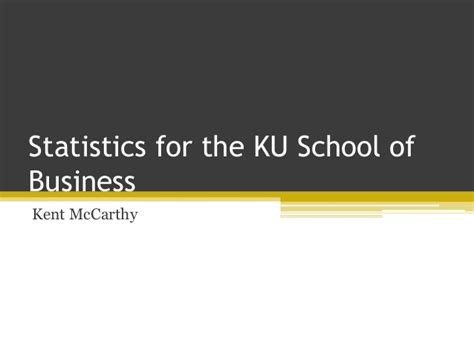 Data Mba Statistics By School by Statistics For The Ku School Of Business