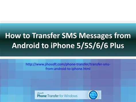 transfer sms from android to android ppt how to transfer sms from android to iphone 6 6 plus powerpoint presentation id 7193174